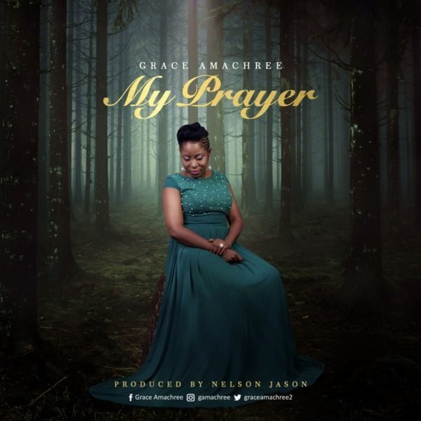 Download Music My Prayer By Grace Amachree