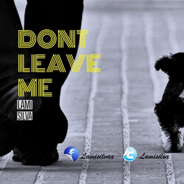 Download Music don't leave me by Lami Silva