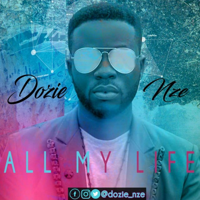 Download Music All my life by Dozie Nze