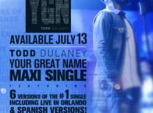 Todd Dulaney Debut 'Your Great Name' Maxi Single Now Available!