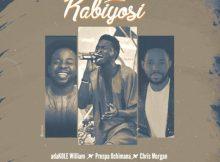 "Download Music ""Kabiyosi"" By Adakole William Ft. Prospa Ochimana & Chris Morgan"