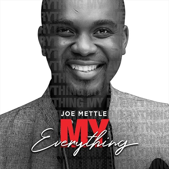 [Music + Video] My Everything by Joe Mettle