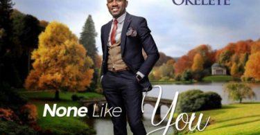 Download Music No One Like You By Yinka Okeleye