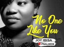 "Enjoy ""No One Like You"" Mp3 By Joy Ibisa Ft. Psalmos"