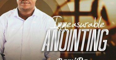 Enjoy debut: Immeasurable Anointing Mp3 By BamiDav