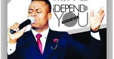"Watch Video & Download I DEPEND ON YOU"" Mp3 by MR PEJ"