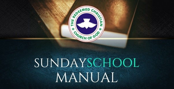 RCCG SUNDAY SCHOOL MANUAL 7 OCTOBER 2018
