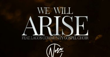 Download Music We will arise mp3 by nosa