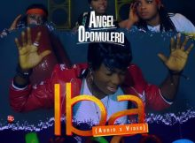Watch Video & Download Iba By Angel Opomulero