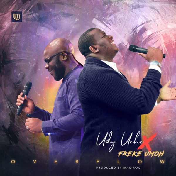 Download Music Overflow Mp3 By Udy Uche Ft. Freke Umoh