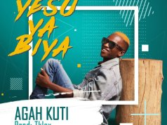 Download Music Yesu Ya Biya Mp3 By Agah Kuti