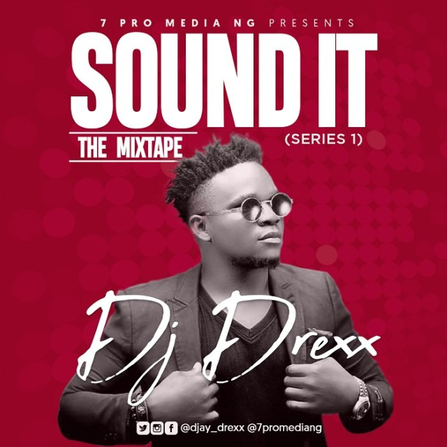 "DOWNLOAD DJ Drexx ""Sound It"" The Mixtape"
