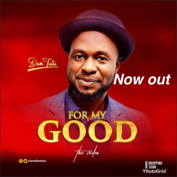 Watch video & Download For My Good By Dantutu