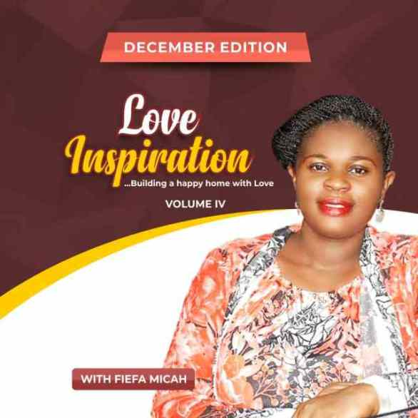 """Fiefa Micah Love Inspiration """"Marriage Is To Be Enjoyed"""" Dec. 2018 Vol. IV"""