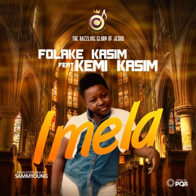 Download Music IMELA Mp3 By Folake Kasim ft. Kemi Kasim Enjoy!