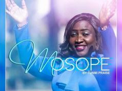 """Download Music """"Mosope"""" Mp3 By Funmi Praise"""