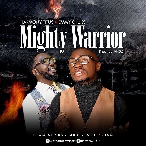 Download Music Mighty Warrior Mp3 By Harmony Titus Ft. Emmy