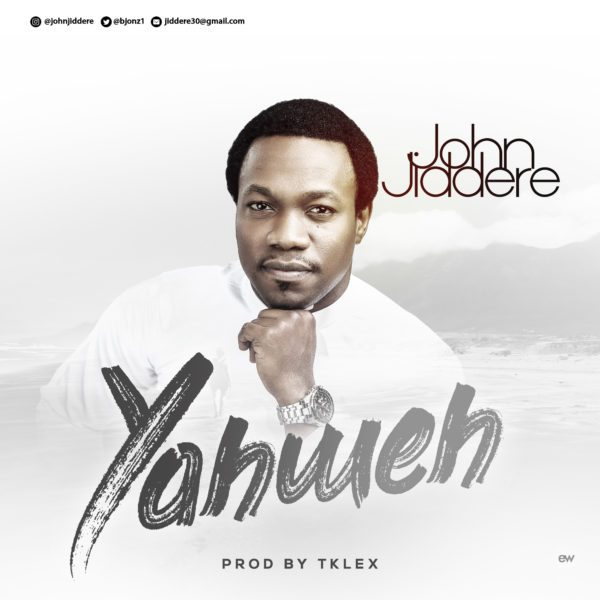 Watch Video % Download Yahweh By John Jiddere