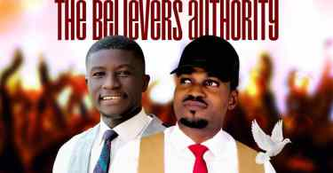 Download Music The Believers Authority Mp3 By Mendo Akhidenor Ft Ako Paul
