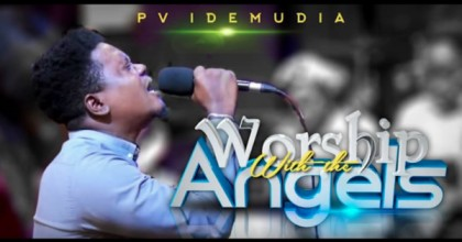 Watch Video & Download Worship With The Angels By PV Idemudia