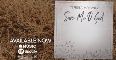 "Enjoy ""Save Me O God"" By Teressa Mahoney"