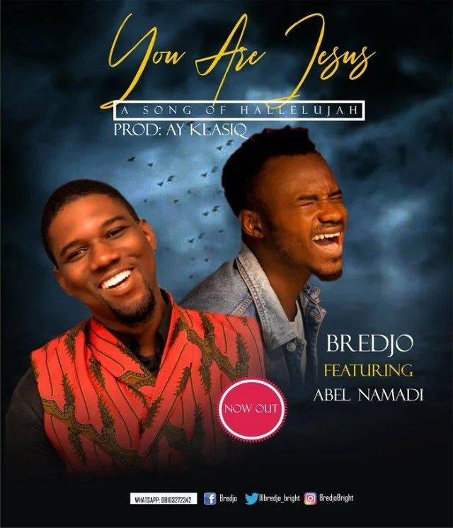Download Music You Are Jesus Mp3 By Bredjo Ft. Abel Namadi