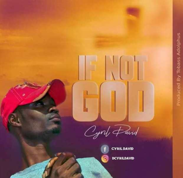 Download Music If Not God Mp3 By Cyril David