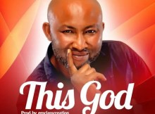 Download Music This God Mp3 By Edwin I. Ilah