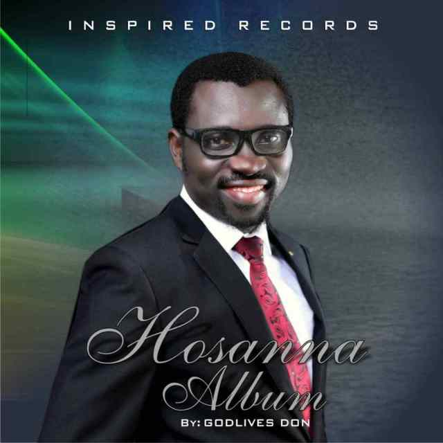 Download Music Hosanna Mp3 By Godlives Don