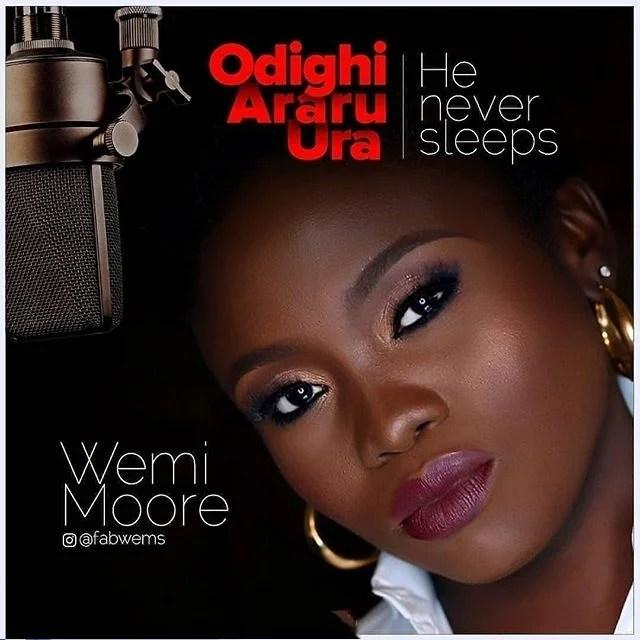 Download Music He Never Sleeps Mp3 By Wemi Moore (Odighi Araru Ura)