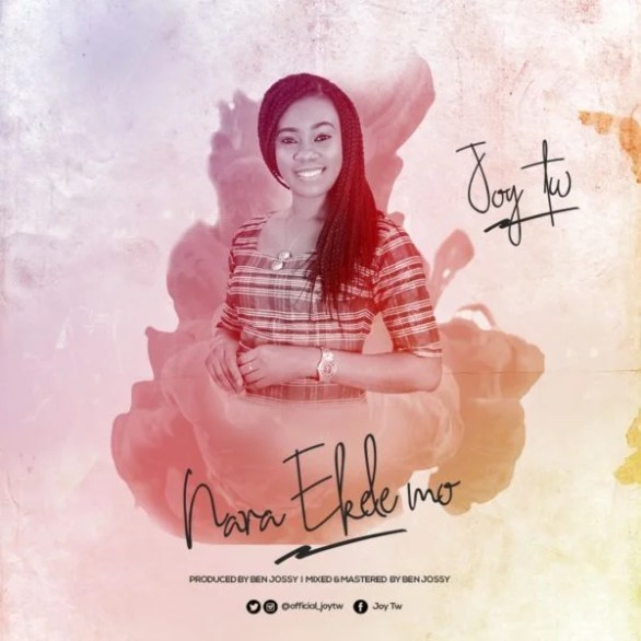 Download Music  Nara Ekele Mo Mp3 By Joy Tw