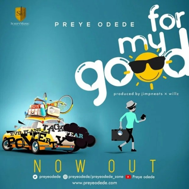 Download Music For My Good Mp3 By Preye Odede