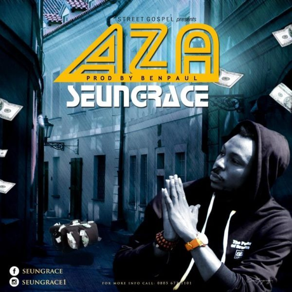 Download Music Aza Mp3 By SeunGrace