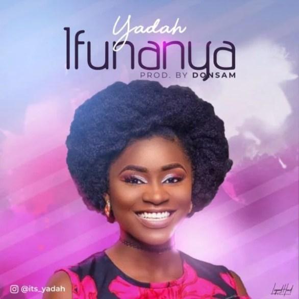 Download Music Ifunanya Mp3 By Yadah