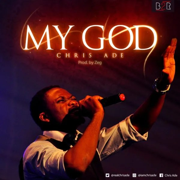 Download Music My God Mp3 By Chris Ade