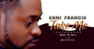 Download Music Take Me Mp3 By Enni Francis