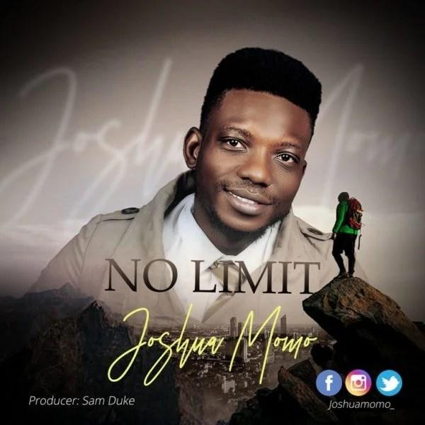 Download Music No Limit Mp3 By Joshua Momo