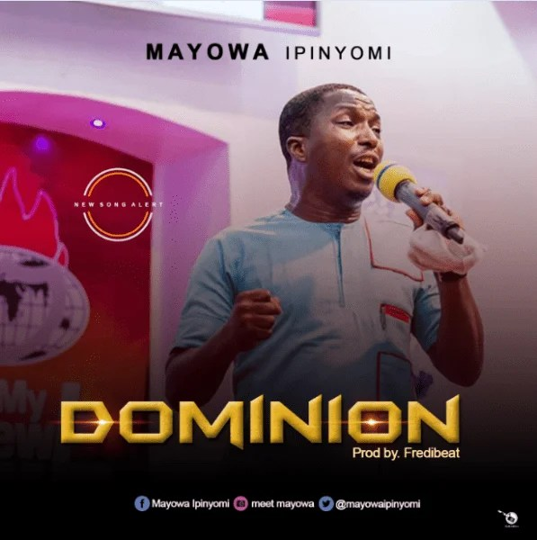 Download Music Dominion Mp3 By Mayowa Ipinyomi