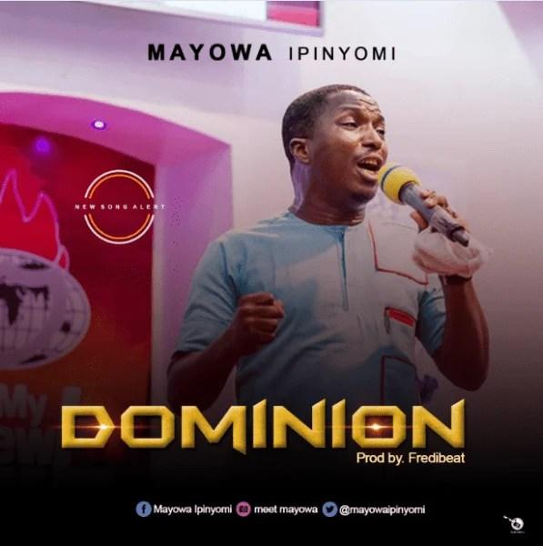 Download Music Dominion Mp3 By Mayowa Ipinyomi
