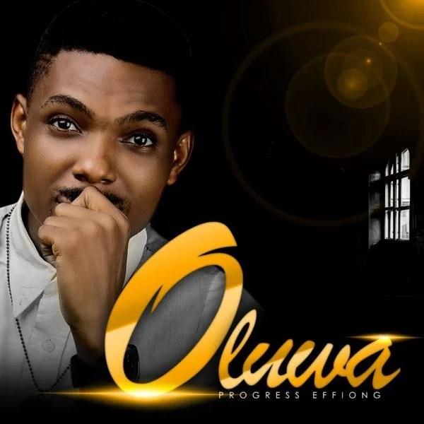 Download Music Oluwa Mp3 By Progress Effiong