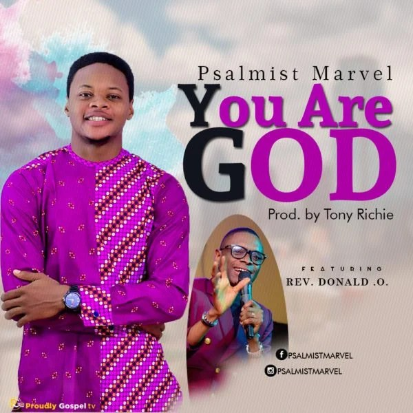 Download Music You Are God Mp3 By Psalmist Marvel Ft. Rev. Donald O