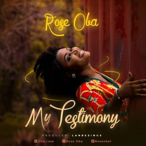 Download Music My Testimony Mp3 By Rose ola