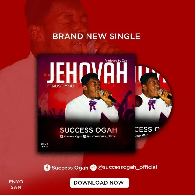 Download Music Jehovah I Trust You Mp3 By Success Ogah