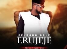 Download Music Erujeje Mp3 By Bendodo Oche