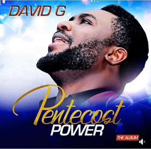 David G (New Album) Pentecost Power Now Available for Download