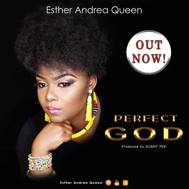Download Music Perfect God Mp3 By Esther Andrea Queen