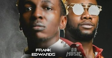 "Download Music ""One Song"" Mp3 By Frank Edwards (Feat. Da Music)"