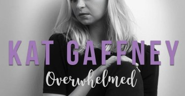 Download Music Overwhelmed Mp3 by Kat Gaffney