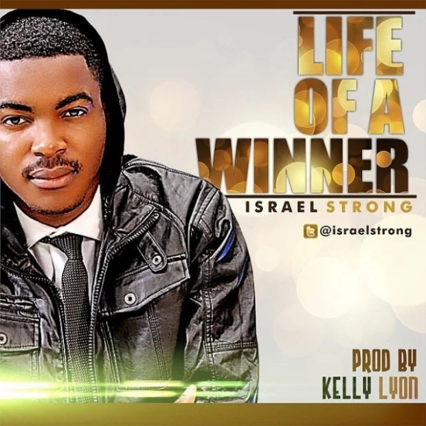 Download music Life Of A Winner Mp3 By Israel Strong