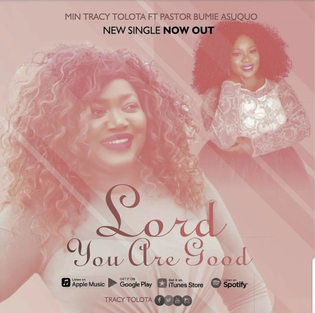 Download Music Lord You Are Good Mp3 By Tracy Tolota Ft. Bumie Asuquo